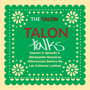 Talon Talks Season 2 Episode 3:  Hispanic Heritage Month