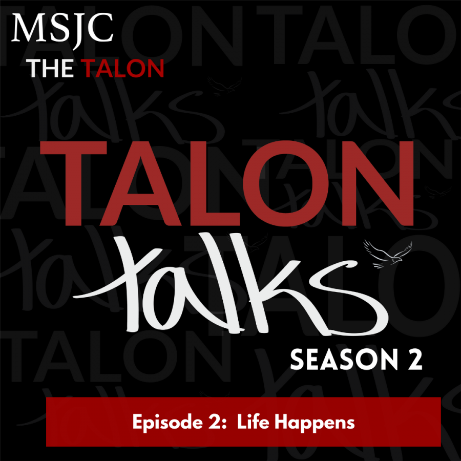 Talon Talks Season 2 Episode 2: Life Happens